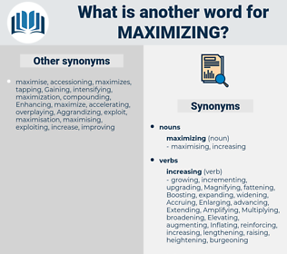 maximizing, synonym maximizing, another word for maximizing, words like maximizing, thesaurus maximizing
