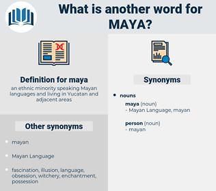 maya, synonym maya, another word for maya, words like maya, thesaurus maya