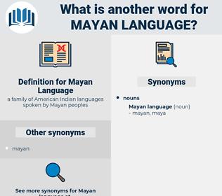 Mayan Language, synonym Mayan Language, another word for Mayan Language, words like Mayan Language, thesaurus Mayan Language