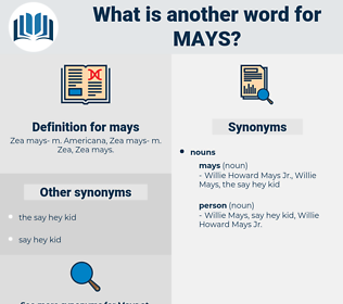 mays, synonym mays, another word for mays, words like mays, thesaurus mays