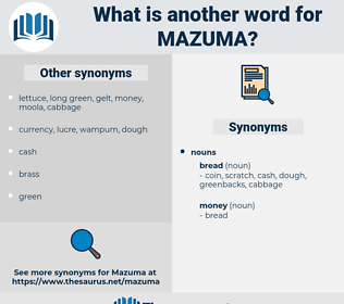 mazuma, synonym mazuma, another word for mazuma, words like mazuma, thesaurus mazuma