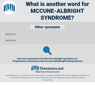 mccune-albright syndrome, synonym mccune-albright syndrome, another word for mccune-albright syndrome, words like mccune-albright syndrome, thesaurus mccune-albright syndrome