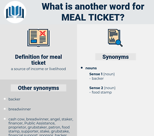 meal ticket, synonym meal ticket, another word for meal ticket, words like meal ticket, thesaurus meal ticket