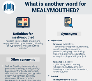 mealymouthed, synonym mealymouthed, another word for mealymouthed, words like mealymouthed, thesaurus mealymouthed