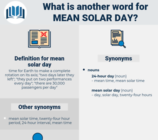 mean solar day, synonym mean solar day, another word for mean solar day, words like mean solar day, thesaurus mean solar day