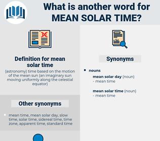 mean solar time, synonym mean solar time, another word for mean solar time, words like mean solar time, thesaurus mean solar time