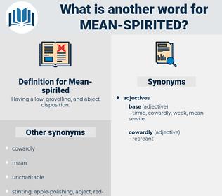 Mean-spirited, synonym Mean-spirited, another word for Mean-spirited, words like Mean-spirited, thesaurus Mean-spirited