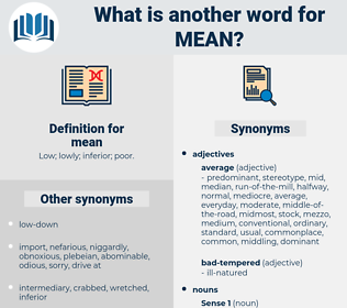 mean, synonym mean, another word for mean, words like mean, thesaurus mean