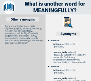 meaningfully, synonym meaningfully, another word for meaningfully, words like meaningfully, thesaurus meaningfully