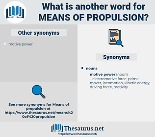 means of propulsion, synonym means of propulsion, another word for means of propulsion, words like means of propulsion, thesaurus means of propulsion
