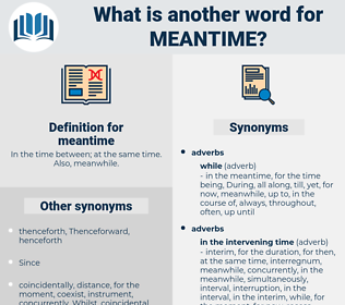 meantime, synonym meantime, another word for meantime, words like meantime, thesaurus meantime