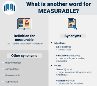 measurable, synonym measurable, another word for measurable, words like measurable, thesaurus measurable