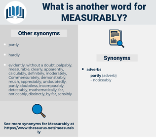 measurably, synonym measurably, another word for measurably, words like measurably, thesaurus measurably