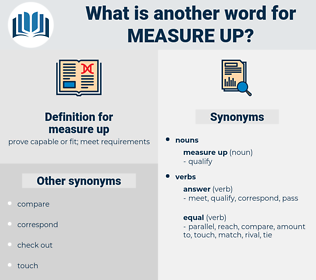 measure up, synonym measure up, another word for measure up, words like measure up, thesaurus measure up