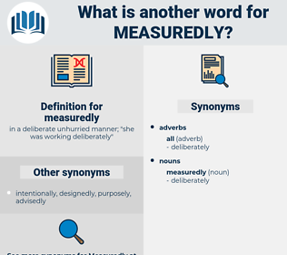 measuredly, synonym measuredly, another word for measuredly, words like measuredly, thesaurus measuredly