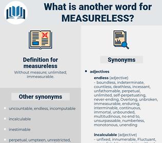 measureless, synonym measureless, another word for measureless, words like measureless, thesaurus measureless