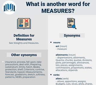 Measures, synonym Measures, another word for Measures, words like Measures, thesaurus Measures