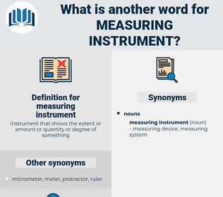 measuring instrument, synonym measuring instrument, another word for measuring instrument, words like measuring instrument, thesaurus measuring instrument