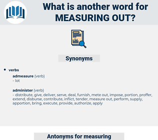 measuring out, synonym measuring out, another word for measuring out, words like measuring out, thesaurus measuring out