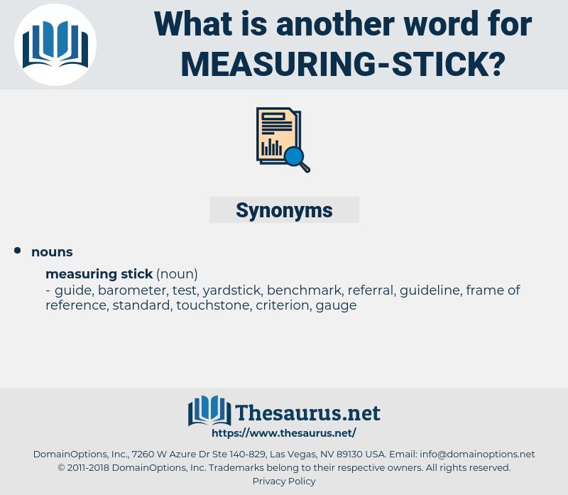 measuring stick, synonym measuring stick, another word for measuring stick, words like measuring stick, thesaurus measuring stick