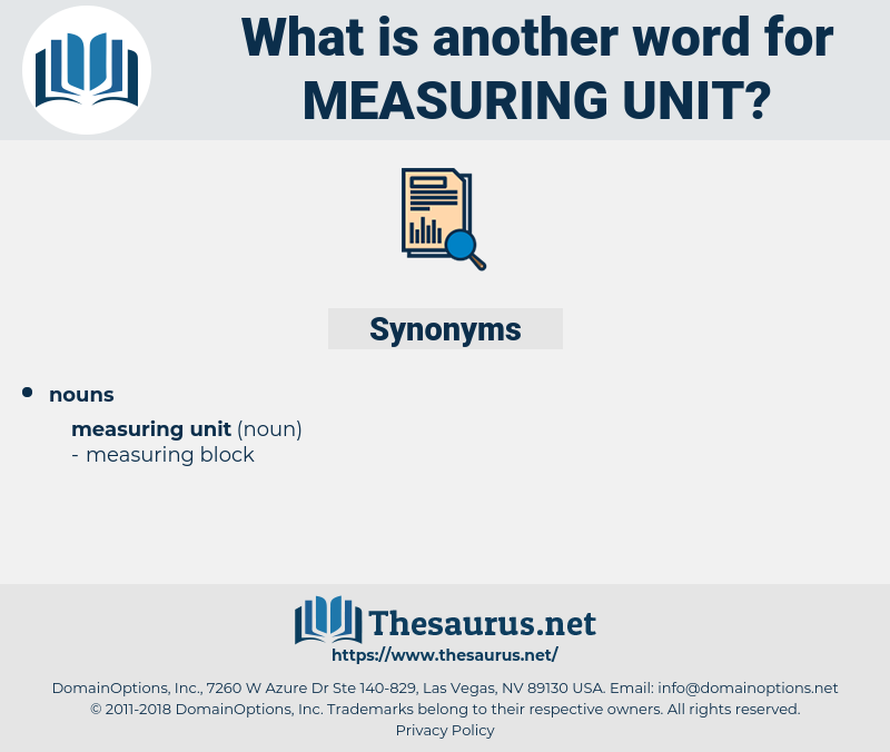 measuring unit, synonym measuring unit, another word for measuring unit, words like measuring unit, thesaurus measuring unit