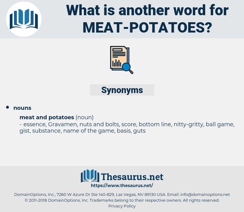 meat potatoes, synonym meat potatoes, another word for meat potatoes, words like meat potatoes, thesaurus meat potatoes