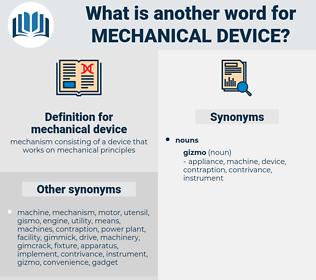mechanical device, synonym mechanical device, another word for mechanical device, words like mechanical device, thesaurus mechanical device