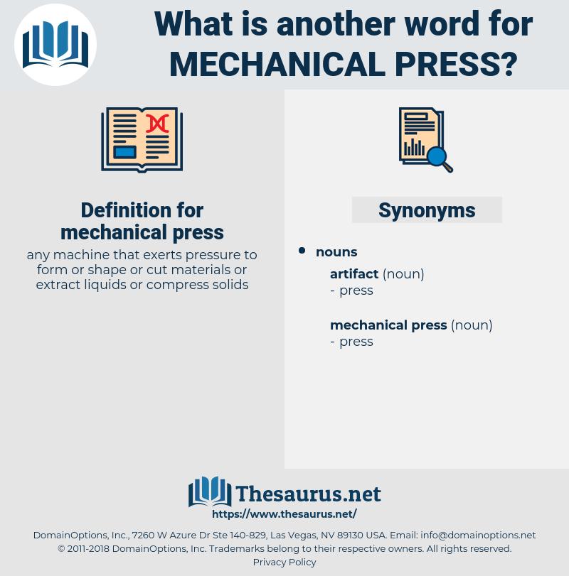 mechanical press, synonym mechanical press, another word for mechanical press, words like mechanical press, thesaurus mechanical press