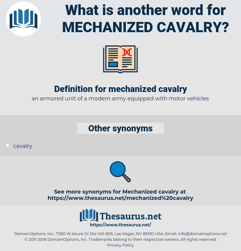 mechanized cavalry, synonym mechanized cavalry, another word for mechanized cavalry, words like mechanized cavalry, thesaurus mechanized cavalry