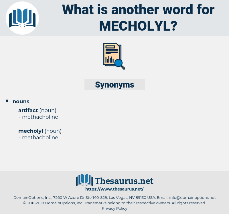 mecholyl, synonym mecholyl, another word for mecholyl, words like mecholyl, thesaurus mecholyl