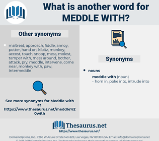 meddle with, synonym meddle with, another word for meddle with, words like meddle with, thesaurus meddle with