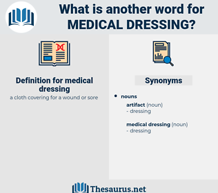 medical dressing, synonym medical dressing, another word for medical dressing, words like medical dressing, thesaurus medical dressing
