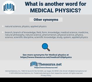 MEDICAL PHYSICS, synonym MEDICAL PHYSICS, another word for MEDICAL PHYSICS, words like MEDICAL PHYSICS, thesaurus MEDICAL PHYSICS
