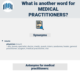 medical practitioners, synonym medical practitioners, another word for medical practitioners, words like medical practitioners, thesaurus medical practitioners
