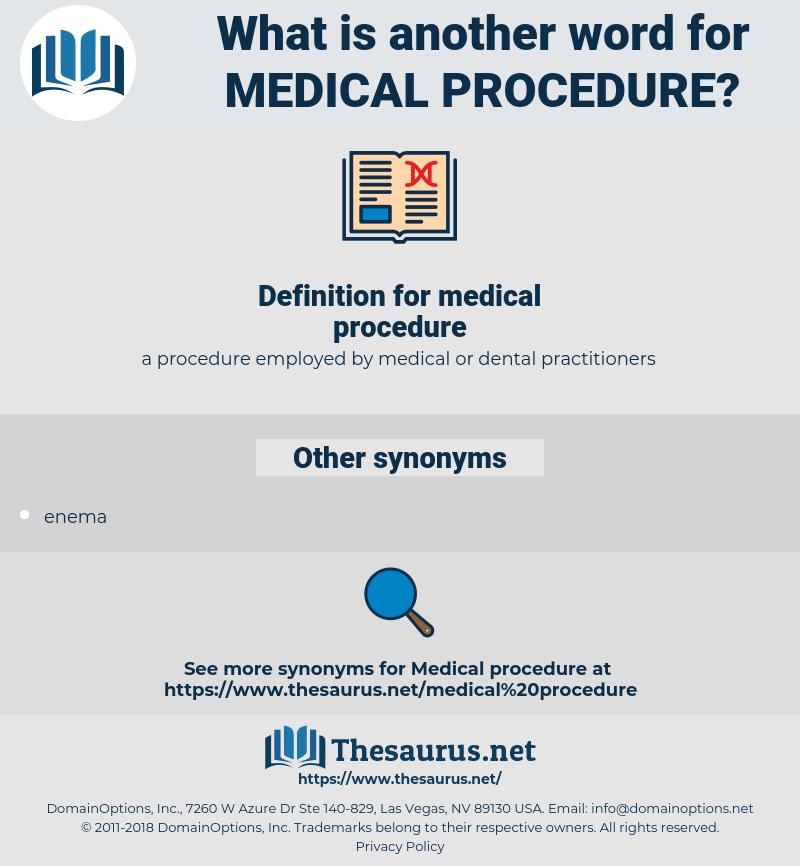medical procedure, synonym medical procedure, another word for medical procedure, words like medical procedure, thesaurus medical procedure
