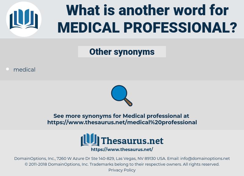 medical professional, synonym medical professional, another word for medical professional, words like medical professional, thesaurus medical professional