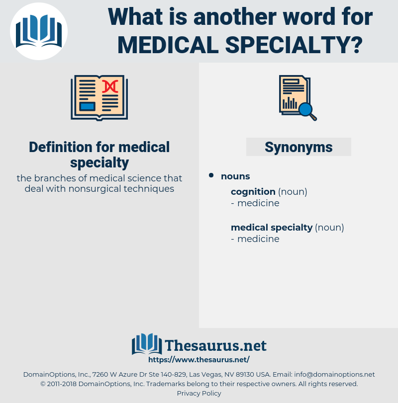 medical specialty, synonym medical specialty, another word for medical specialty, words like medical specialty, thesaurus medical specialty