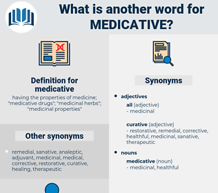 medicative, synonym medicative, another word for medicative, words like medicative, thesaurus medicative