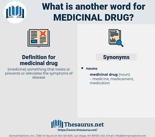 medicinal drug, synonym medicinal drug, another word for medicinal drug, words like medicinal drug, thesaurus medicinal drug