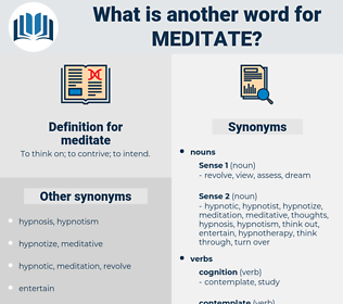 meditate, synonym meditate, another word for meditate, words like meditate, thesaurus meditate