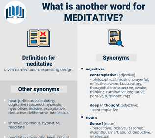 meditative, synonym meditative, another word for meditative, words like meditative, thesaurus meditative