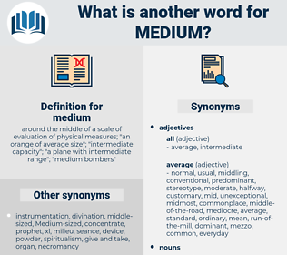 medium, synonym medium, another word for medium, words like medium, thesaurus medium