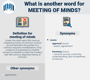 meeting of minds, synonym meeting of minds, another word for meeting of minds, words like meeting of minds, thesaurus meeting of minds
