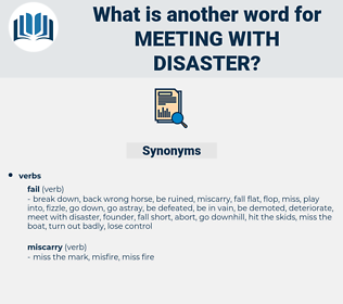meeting with disaster, synonym meeting with disaster, another word for meeting with disaster, words like meeting with disaster, thesaurus meeting with disaster
