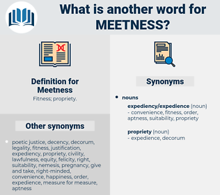 Meetness, synonym Meetness, another word for Meetness, words like Meetness, thesaurus Meetness