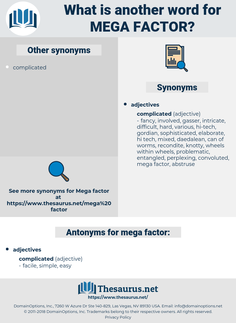 mega factor, synonym mega factor, another word for mega factor, words like mega factor, thesaurus mega factor