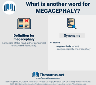 megacephaly, synonym megacephaly, another word for megacephaly, words like megacephaly, thesaurus megacephaly