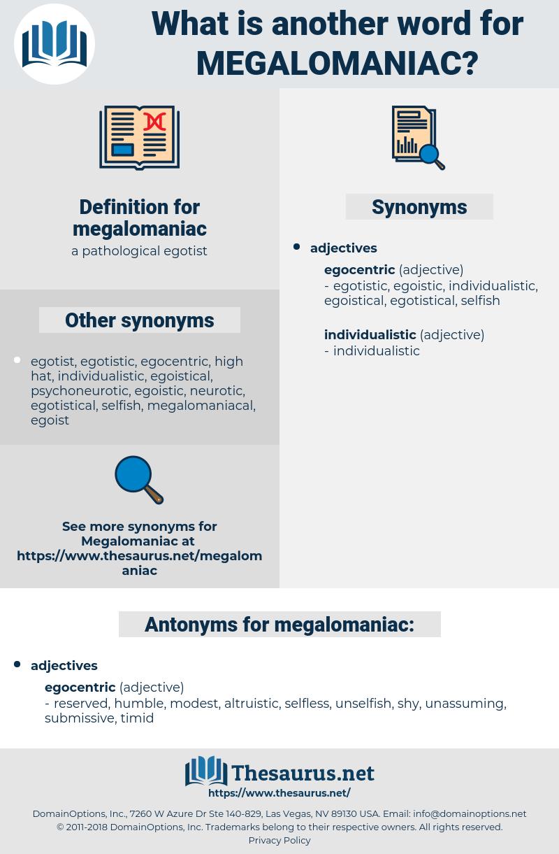 megalomaniac, synonym megalomaniac, another word for megalomaniac, words like megalomaniac, thesaurus megalomaniac