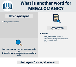 megalomanic, synonym megalomanic, another word for megalomanic, words like megalomanic, thesaurus megalomanic