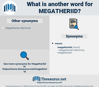 megatheriid, synonym megatheriid, another word for megatheriid, words like megatheriid, thesaurus megatheriid